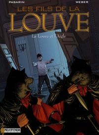 Fernando Pasarin et  Weber - Les Fils de la Louve Tome 4 : La Louve et l'Aigle.