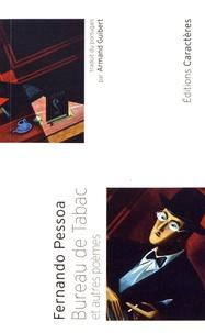 Fernando Pessoa - Bureau de tabac et autres poèmes.