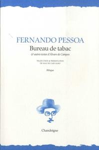Fernando Pessoa - Bureau de tabac et autres textes d'Alvaro de Campos.