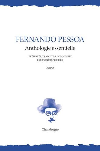 Fernando Pessoa - Fernando Pessoa - Anthologie essentielle - Edition bilingue portugais-français.