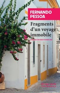 Fernando Pessoa - Fragments d'un voyage immobile.