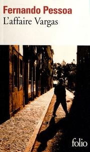 Fernando Pessoa - L'affaire Vargas.