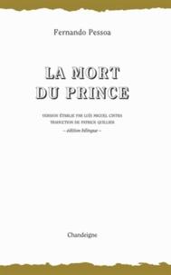 Fernando Pessoa - La Mort du Prince - Edition bilingue français-portugais.