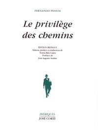 Fernando Pessoa - Le privilège des chemins.