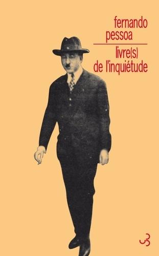 Fernando Pessoa - Livre(s) de l'inquiétude - Vicente Guedes ; Baron de Teive ; Bernardo Soares.