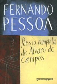 Fernando Pessoa - Poesia completa de Álvaro de Campos.