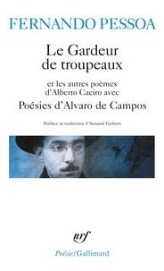 Fernando Pessoa - Poésies d'Alvaro de Campos. (avec) Le Gardeur de troupeaux - Et les autres poèmes d'Alberto Caeiro.