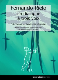Fernando Rielo et Marie-Lise Gazarian - Dialogue à trois voix.