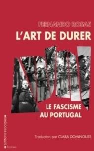 Fernando Rosas - L'art de durer - Le fascisme au Portugal.