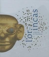 L'or des Incas- Origines et mystères - Fernando Rosas Moscoso |