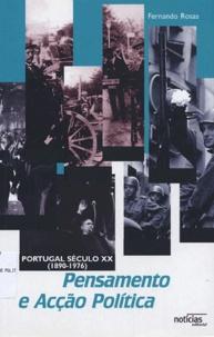 Fernando Rosas - Pensamento e Acçao Politica - Portugal Século XX (1890-1976).