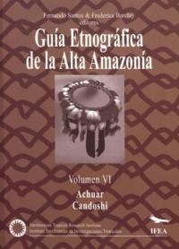 Fernando Santos Granero et Frederica Barclay - Guía etnográfica de la Alta Amazonía. Volumen VI - Achuar / Candoshi.
