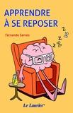 Fernando Sarrais - Apprendre à se reposer.