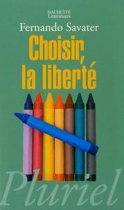 Choisir, la liberté - Fernando Savater pdf epub