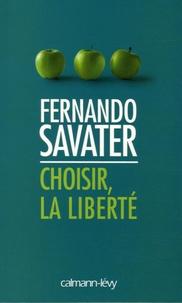 Fernando Savater - Choisir, la liberté.