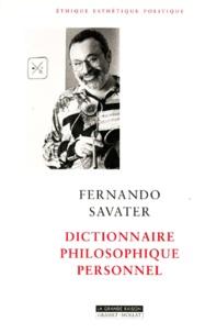 Fernando Savater - DICTIONNAIRE PHILOSOPHIQUE PERSONNEL.