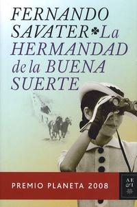 Fernando Savater - La hermandad de la buena suerte - Premio Planeta 2008.