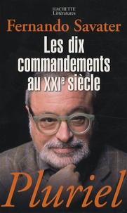 Fernando Savater - Les dix commandements au XXIe siècle.
