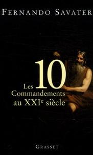 Fernando Savater - Les Dix commandements du XXIe siècle.