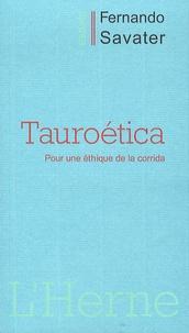 Fernando Savater - Tauroética - Pour une éthique de la corrida.
