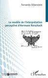 Fernando Silberstein - Le modèle de l'interprétation perceptive d'Hermann Rorschach.