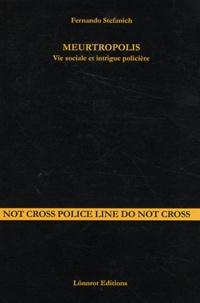 Fernando Stefanich - Meurtropolis - Vie sociale et intrigue policière.
