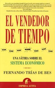 Fernando Trias de Bes - El vendedor de tiempo - Una satira sobre el sistema economico.