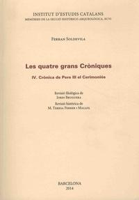Ferran Soldevila - Les quatre grans Croniques - Tome 4, Cronica de Pere III el Cerimonios.