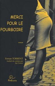 Ferran Torrent - Merci pour le pourboire.