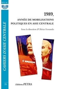 Ferrando Olivier - 1989, année de mobilisations politiques en Asie centrale.
