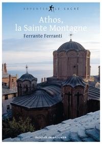 Ferrante Ferranti - Athos, la Sainte Montagne.