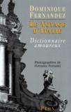 Ferrante Ferranti et Dominique Fernandez - Le voyage d'Italie.