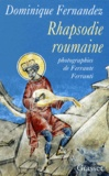 Ferrante Ferranti et Dominique Fernandez - Rhapsodie roumaine.