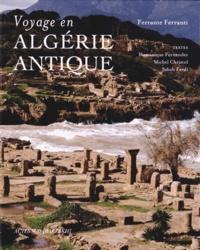 Voyage en Algérie antique - Ferrante Ferranti |