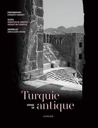 Ferrante Ferranti et Sébastien de Courtois - Voyage en Turquie antique.