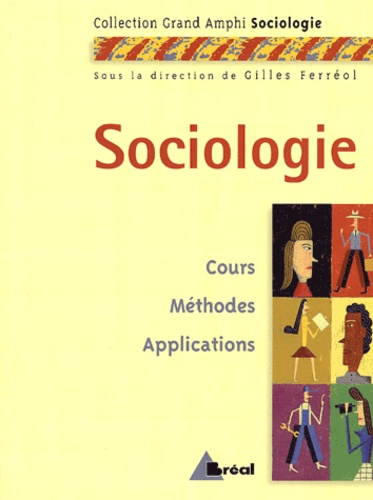 Ferreol - Sociologie - Cours, méthodes, applications.
