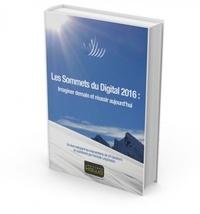 Les sommets du digital - Imaginer demain et réussir aujourdhui.pdf