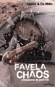 Ferréz et Alexandre de Maio - Favela chaos - L'innocence se perd tôt.