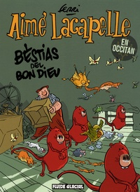 Ferri - Aimé Lacapelle  : Bestias del bon dieu - Edition en occitan.