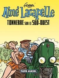 Ferri - Aimé Lacapelle Tome 2 : Tonnerre sur le Sud-Ouest.