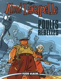 Ferri - Aimé Lacapelle Tome 3 : Poules rebelles.