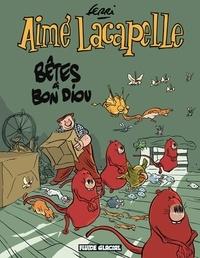 Ferri - Aimé Lacapelle Tome 4 : Bêtes à Bon Diou.
