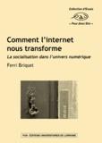 Ferri Briquet - Comment l'internet nous transforme - La socialisation dans l'univers numérique.