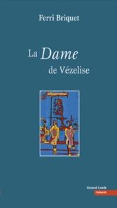 Ferri Briquet - La Dame de Vézelise.
