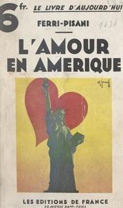 Ferri-Pisani - L'amour en Amérique, au pays des Amazones.