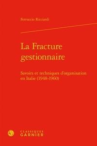 La Fracture gestionnaire - Savoirs et techniques dorganisation en Italie (1948-1960).pdf