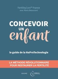 FertilityCare France - Concevoir un enfant - Restaurer la fertilité avec la NaProTechnologie.