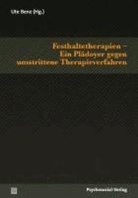 Festhaltetherapien - Ein Plädoyer gegen umstrittene Therapieverfahren.