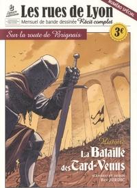 Benjamin Jurdic - Les rues de Lyon N° spécial, novembre : Sur la route de brignais, La Bataille des Tard-Venus.