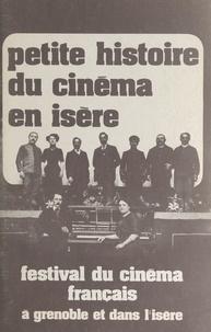 Festival du cinéma français à - Petite histoire du cinéma en Isère.